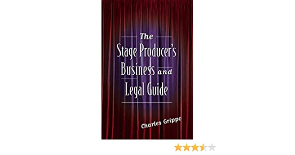 The Stage Producers Business and Legal Guide