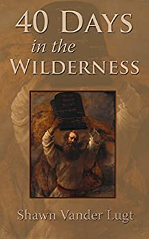 40 Days in the Wilderness by [Vander Lugt, Shawn]