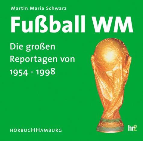 Fußball WM, Die großen Reportagen von 1954-1998, 1 Audio-CD
