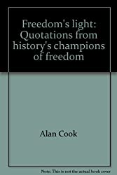 Freedom's light: Quotations from history's champions of freedom