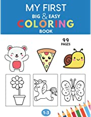 My First Big & Easy Coloring Book: 99 Fun Coloring Pages - Large, Simple Pictures to Color, Doodling and Learning | For Toddlers and Kids ages 1-3