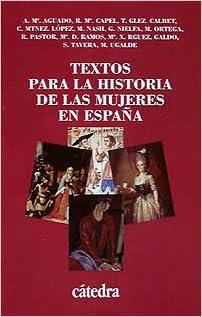Textos para la historia de las mujeres en España Historia. Serie ...