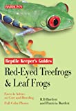 Red-Eyed Tree Frogs and Leaf Frogs (Reptile and Amphibian Keeper's Guide)