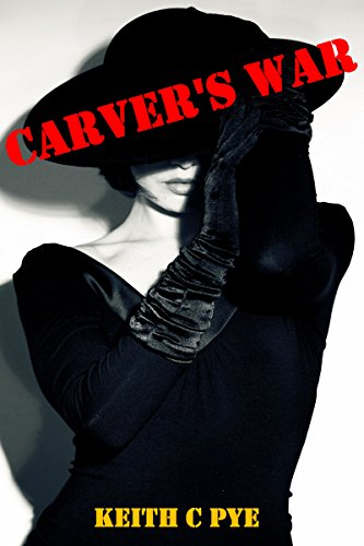 Book: Carver's War (Carver & Banan Book 3) by Keith Pye