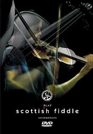 Play Scottish Fiddle Intermediate Play Scottish Fiddle