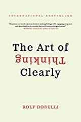 The Art of Thinking Clearly Paperback