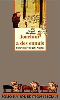 Joachim a des ennuis par Goscinny