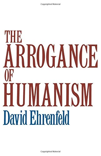 The Arrogance of Humanism (Galaxy Books) by Oxford University Press