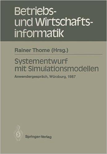 Systementwurf mit Simulationsmodellen: Anwendergespräch Universität Würzburg, 10.12.1987 (Betriebs- und Wirtschaftsinformatik)