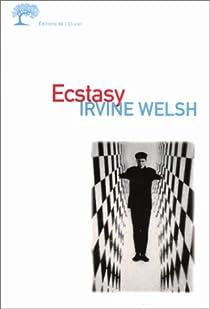 Ecstasy. Trois contes d'amour chimique par Welsh
