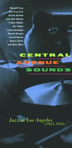 Central Avenue Sounds: Jazz in Los Angeles 1921-1956 by Rhino