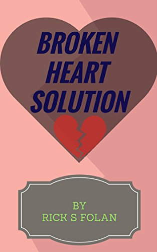 BROKEN HEART SOLUTION: Be Strong Starting a new life