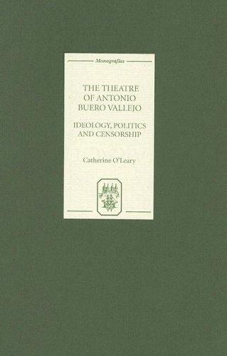 The Theatre of Antonio Buero Vallejo: Ideology, Politics and Censorship (Monografías A) by Tamesis Books