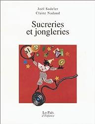 Sucreries et jongleries