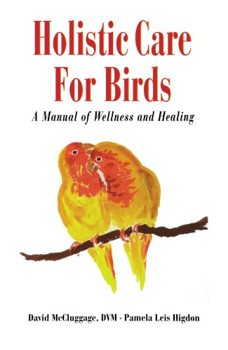 - Holistic Care for Birds: A Manual of Wellness and Healing (Howell Reference Books)