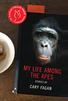 My Life Among the Apes by [Fagan, Cary]