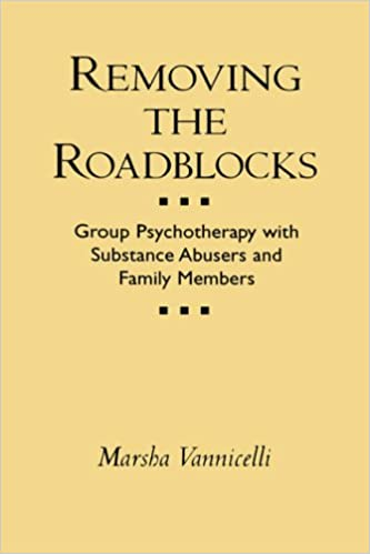 Removing the Roadblocks: Group Psychotherapy with Substance Abusers and Family Members (Guilford Substance Abuse)