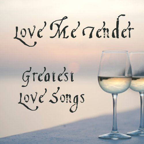 Greatest Love Songs: Love Me T...