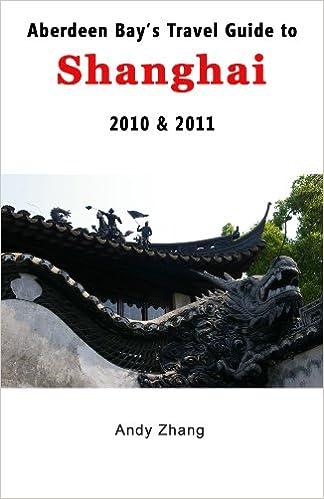 Gratis e bog download for ado net Aberdeen Bay's Travel Guide to Shanghai 2010 & 2011 på Dansk RTF
