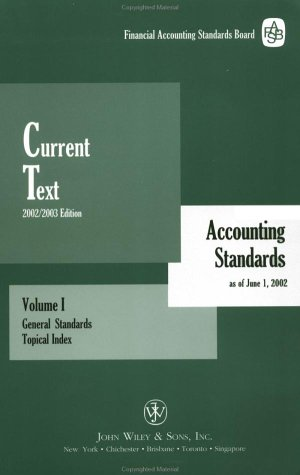 Current Text 2002:  Accounting Standards As of June 1, 2002: General Standards, Volume 1