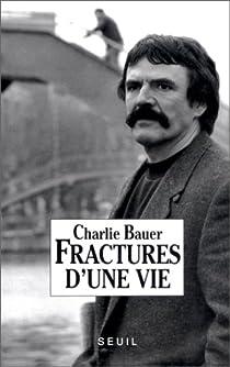 Fractures d'une vie par Bauer