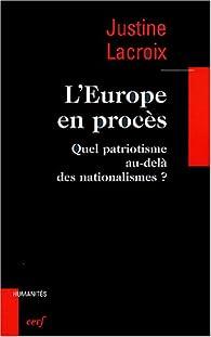 L'Europe en procès par Justine Lacroix
