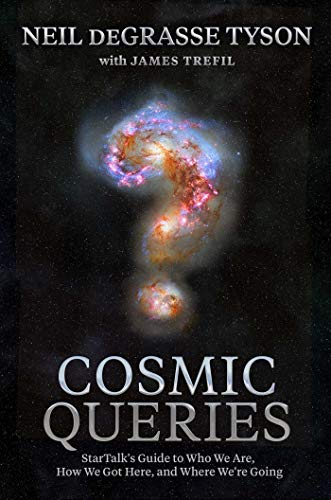 Book Cover: Cosmic Queries: StarTalk's Guide to Who We Are, How We Got Here, and Where We're Going
