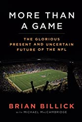 More than a Game: The Glorious Present--and the Uncertain Future--of the NFL