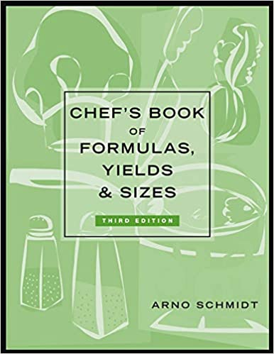 Chefs Book of Formulas, Yields, and Sizes
