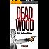 DEAD WOOD: INSPECTOR MAHONEY RETURNS (The D.I.Mahoney Series Book 2)