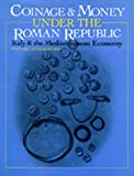 Coinage and Money under the Roman Republic, H. Michael Crawford, 0520055063