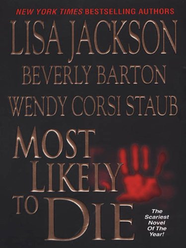 Most Likely To Die by Lisa Jackson, Beverly Barton, Wendy Corsi Stau