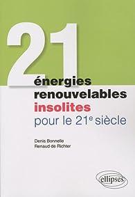 21 énergies renouvelables insolites pour le 21eme SIECLE par Denis Bonnelle