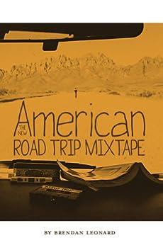 The New American Road Trip Mixtape by [Leonard, Brendan]