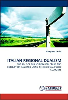 ITALIAN REGIONAL DUALISM: THE ROLE OF PUBLIC INFRASTRUCTURE AND CORRUPTION ASSESSED USING THE REGIONAL PUBLIC ACCOUNTS