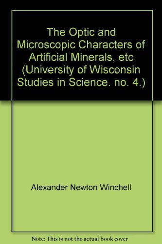 (The Optic and Microscopic Characters of Artificial Minerals)