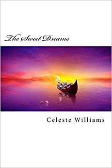 The Sweet Dreams: A Collection of Short Stories (Sweet Dreams & Beautiful Nightmares)
