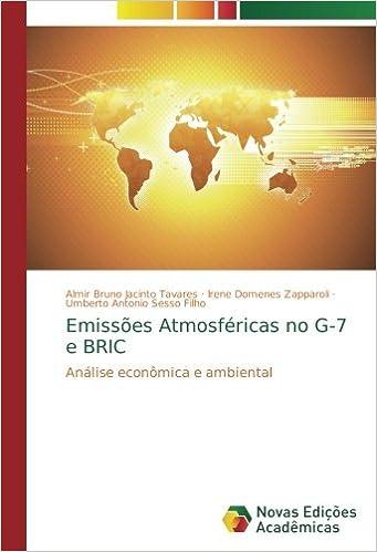 Emissões Atmosféricas no G-7 e BRIC: Análise econômica e ambiental (Portuguese Edition): Almir Bruno Jacinto Tavares, Irene Domenes Zapparoli, ...