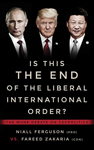 Is This the End of the Liberal International Order?: The Munk Debate on Geopolitics (Munk Debates) (Pros And Cons Of Public Opinion Polls)