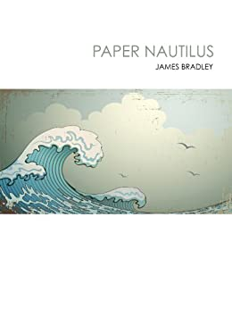Paper Nautilus by [Bradley, James]