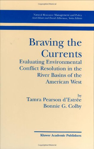 Braving the Currents: Evaluating Environmental Conflict Resolution in the River Basins of the American West (Natural Resource Management and Policy) PDF