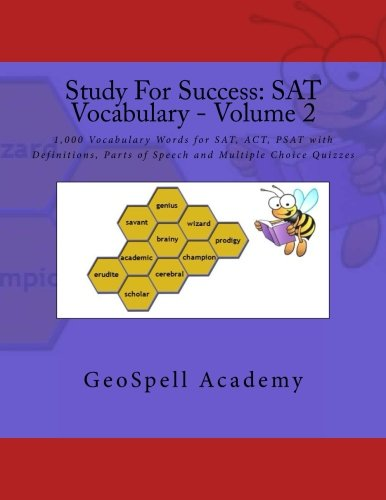 Study For Success: SAT Vocabulary - Volume 2: 1,000 Vocabulary Words for SAT, ACT, PSAT with Definitions, Parts of Speech and Multiple Choice Quizzes