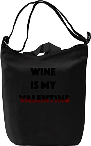 Wine is my Valentine Borsa Giornaliera Canvas Canvas Day Bag| 100% Premium Cotton Canvas| DTG Printing|