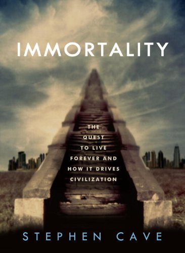 Immortality: The Quest to Live Forever and How It Drives Civilization cover