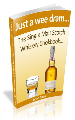 (Just a Wee Dram...Cooking with Single Malt Whiskey)