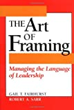 The Art of Framing, Gail T. Fairhurst and Robert A. Sarr, 0787901814