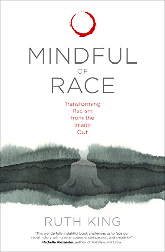 Amazon mindful of race transforming racism from the inside out mindful of race transforming racism from the inside out by king ruth fandeluxe Choice Image