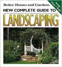 New Complete Guide To Landscaping Better Homes And