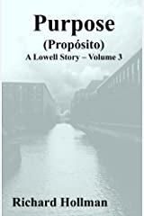 Purpose (Proposito): Volume 3 of A Lowell Story Paperback