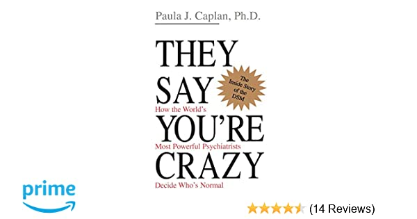 They Say You're Crazy: Paula Caplan: 9780201488326: Amazon